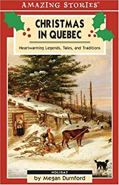Christmas in Quebec: Heartwarming Legends, Tales and Traditions 9781551537849