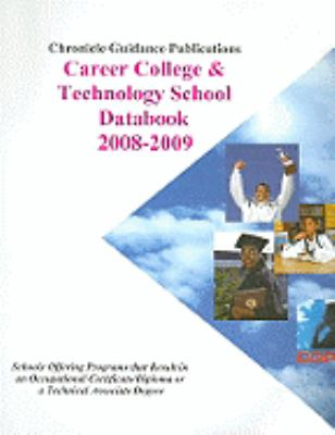 Chronicle Career College & Technology School Databook: Schools Offering Programs That Result in an Occupational Certificate/Diploma or a Technical Ass