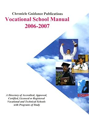 Chronicle Vocational School Manual: A Directory of Accredited, Approved, Certified, Licensed or Registered Vocational and Technical Schools with Progr 9781556313325