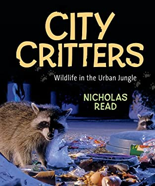 City Critters: Wildlife in the Urban Jungle 9781554693948