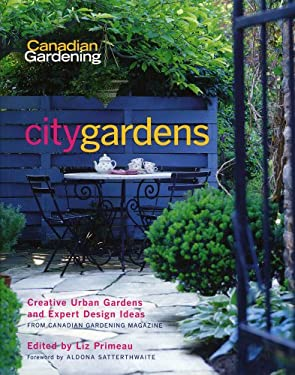 City Gardens: Creative Urban Gardens and Expert Design Ideas 9781552784075