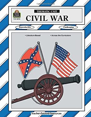 Civil War Thematic Unit 9781557342904