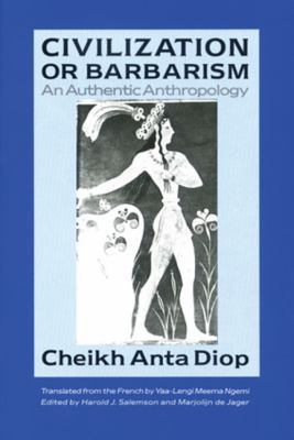Civilization or Barbarism : An Authentic Anthropology
