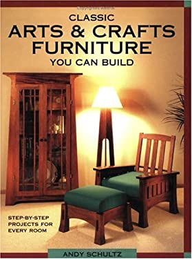 Classic Arts & Crafts Furniture You Can Build Classic Arts & Crafts Furniture You Can Build 9781558704909