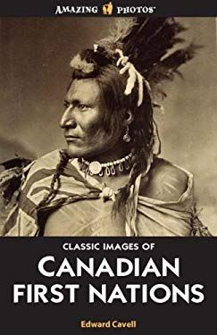 Classic Images of Canadian First Nations 9781554396047