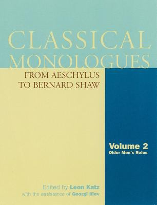 Classical Monologues: Volume 2, Older Men: From Aeschylus to Bernard Shaw 9781557835765