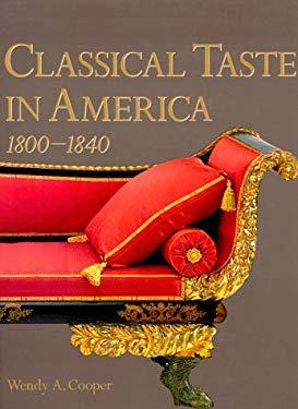 Classical Taste in America 1800-1840 9781558593855