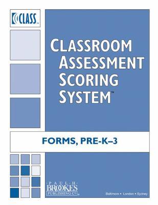 Classroom Assessment Scoring System (Class) Forms, Pre-K-3