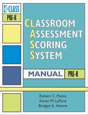 Classroom Assessment Scoring System (Class) Manual, Pre-K 9781557669414