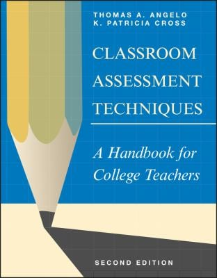 Classroom Assessment Techniques: A Handbook for College Teachers 9781555425005