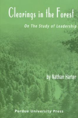 Clearing in the Forest: On the Study of Leadership 9781557533814
