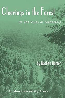 Clearings in the Forest: On the Study of Leadership 9781557534750