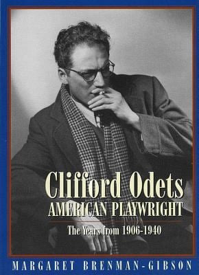 Clifford Odets: American Playwright: The Years from 1906 to 1940 9781557834577