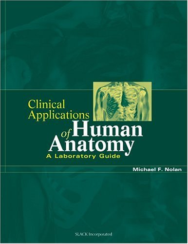 Clinical Applications of Human Anatomy: A Laboratory Guide 9781556425981