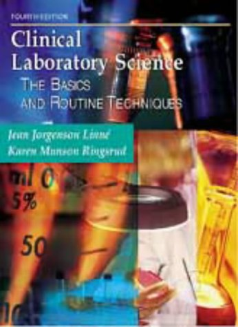 Clinical Laboratory Science: The Basics and Routine Techniques 9781556645051