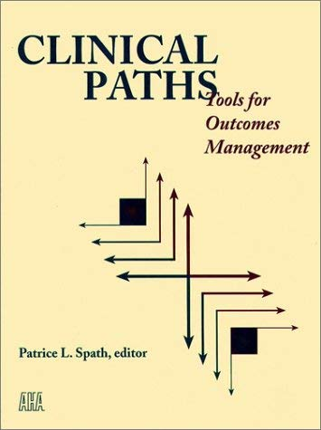 Clinical Paths: Tools for Outcomes Management 9781556481208