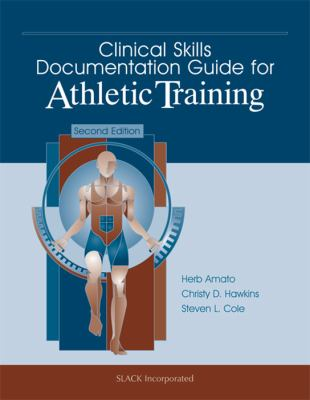 Clinical Skills Documentation Guide for Athletic Training 9781556427589