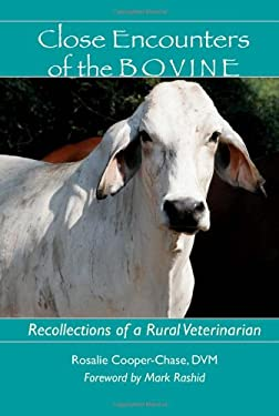 Close Encounters of the Bovine: Recollections of a Rural Veterinarian 9781555663780