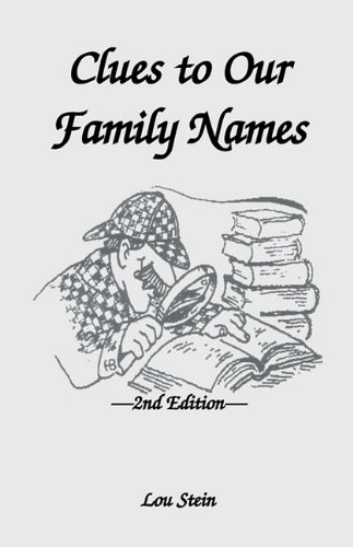 Clues to Our Family Names, 2nd Edition 9781556130847