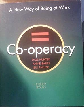 Co-Operacy: A New Way of Being at Work 9781555611620