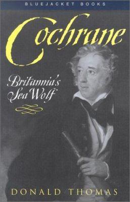 Cochrane: Britannia's Sea Wolf 9781557508089