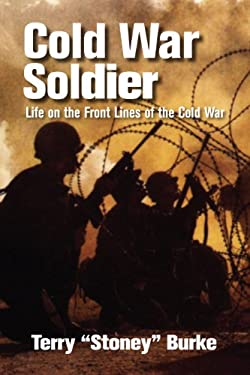 Cold War Soldier: Life on the Front Lines of the Cold War 9781554889594