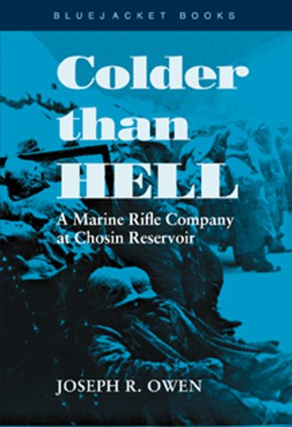 Colder Than Hell: A Marine Rifle Company at Chosin Reservoir 9781557504166