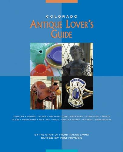 Colorado Antique Lover's Guide 9781555914936