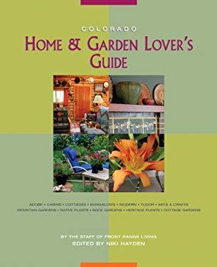 Colorado Home & Garden Lover's Guide 9781555914950