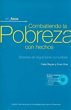 Combatiendo La Pobreza Con Hechos: Sistemas de Seguimiento Comunitario [With CD] 9781552504345