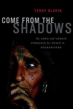 Come from the Shadows: The Long and Lonely Struggle for Peace in Afghanistan 9781553657828