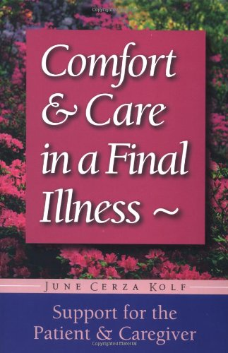 Comfort and Care in a Final Illness: Support for the Caregiver 9781555611880