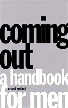 Coming Out: A Handbook for Men 9781555835149