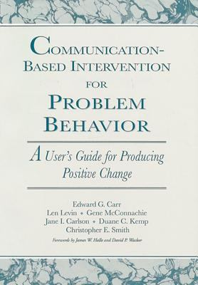 Communication Based Intervention F/Problem Behavior: 9781557661593
