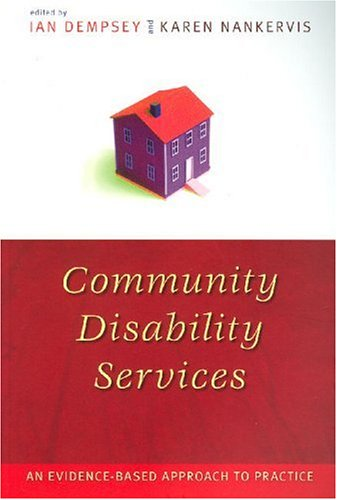 Community Disability Services: An Evidence-Based Approach to Practice 9781557534149