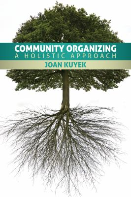 Community Organizing: A Holistic Approach 9781552664445