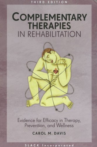 Complementary Therapies in Rehabilitation: Evidence for Efficay in Therapy, Prevention, and Wellness 9781556428661
