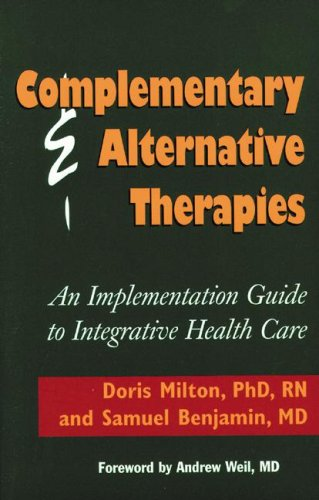 Complementary & Alternative Therapies: An Implementation Guide to Integrative Health Care 9781556482526
