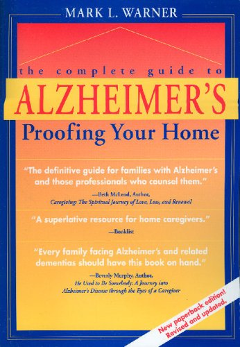 Complete Guide to Alzheimer's Proofing Your Home 9781557532022