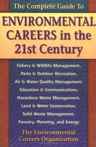 Complete Guide to Environmental Careers in the 21st Century 9781559635868