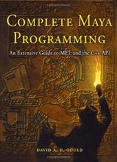 Complete Maya Programming: An Extensive Guide to Mel and C++ API 6911843