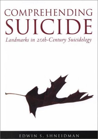 Comprehending Suicide: Landmarks in 20th-Century Suicidology