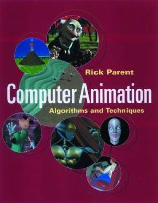 Computer Animation: Algorithms and Techniques 9781558605794