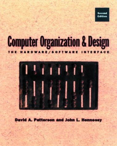Computer Organization and Design Second Edition: The Hardware/Software Interface 9781558604285