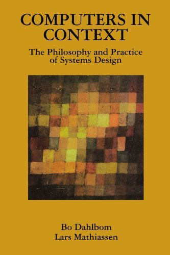 Computers in Context: The Philosophy and Practice of System Design 9781557864055