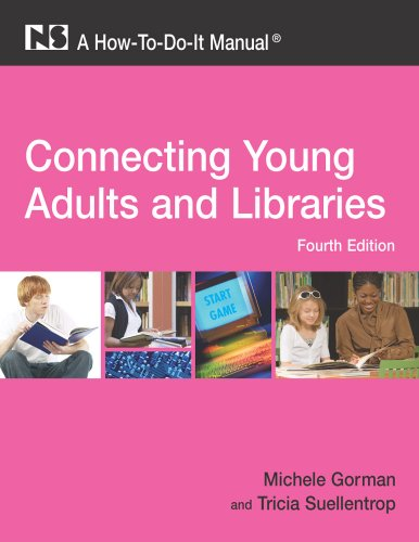 Connecting Young Adults and Libraries: A How-To-Do-It Manual [With CDROM] 9781555706654
