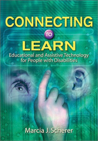 Connecting to Learn: Educational and Assistive Technology for People with Disabilities 9781557989826