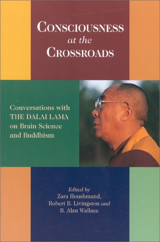 Consciousness at the Crossroads: Conversations with the Dalai Lama on Brainscience and Buddhism 9781559391276