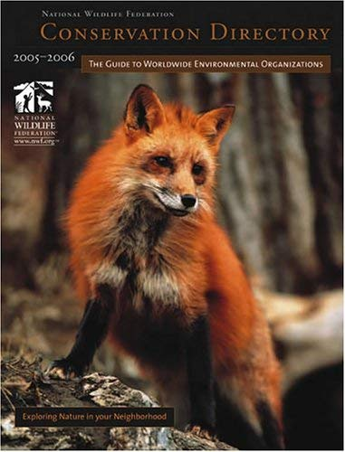 Conservation Directory 2005-2006: The Guide to Worldwide Environmental Organizations 9781559635134