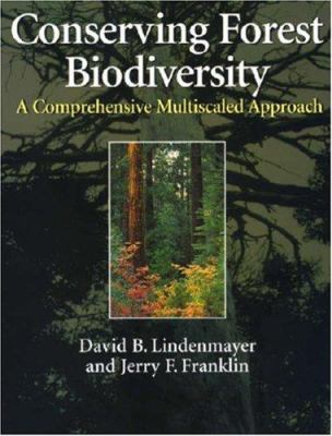 Conserving Forest Biodiversity: A Comprehensive Multiscaled Approach 9781559639354